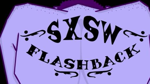 SXSW Flashback 2011 Video Thumbnail
