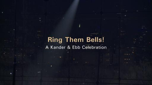 Ring Them Bells! A Kander &amp; Ebb Celebration Video Thumbnail