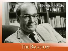 The Backstory: Remembering Haynes Johnson